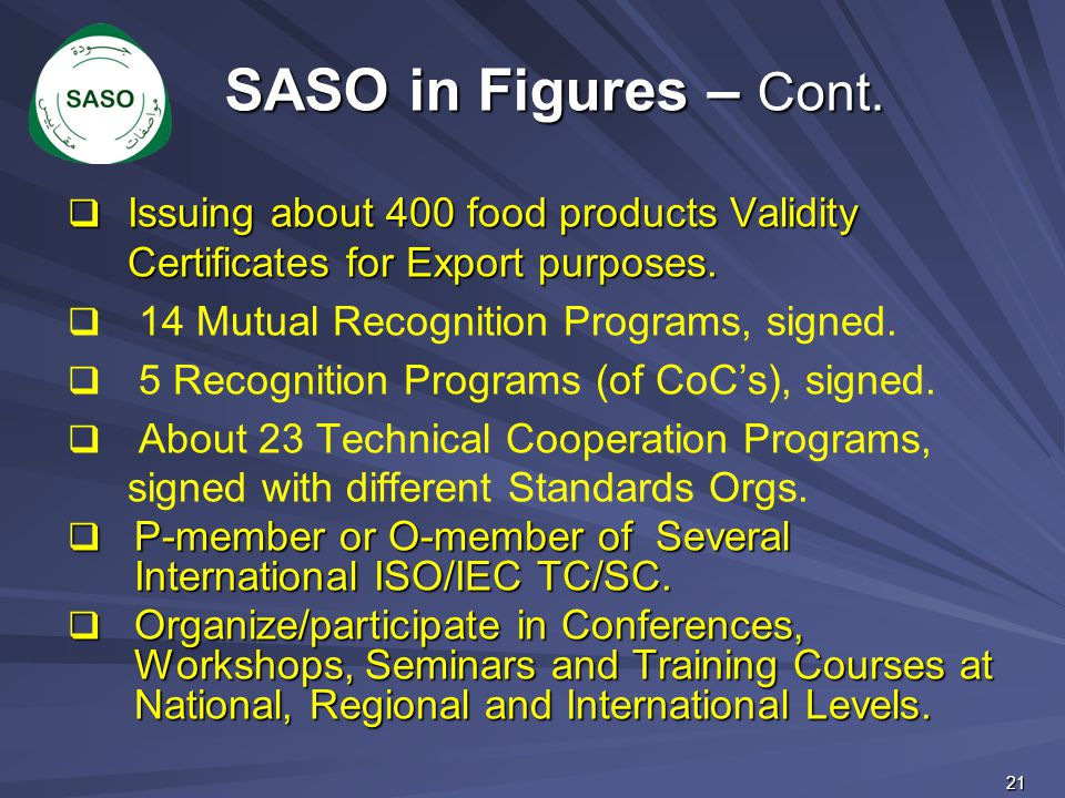  Issuing about 400 food products Validity Certificates for Export purposes.   14 Mutual Recognition Programs, signed.   5 Recognition Programs (o