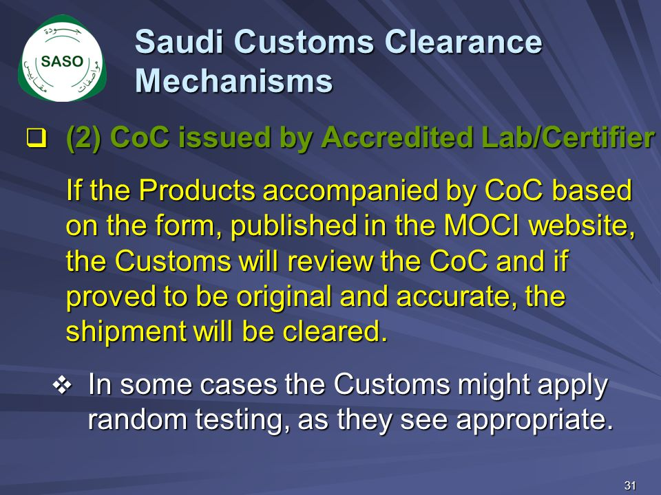  (2) CoC issued by Accredited Lab/Certifier If the Products accompanied by CoC based on the form, published in the MOCI website, the Customs will rev