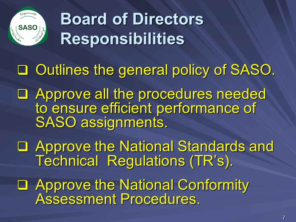  SASO Vision To be a Distinguished Body in all fields of Standardization and Quality at the National, Regional and International levels.