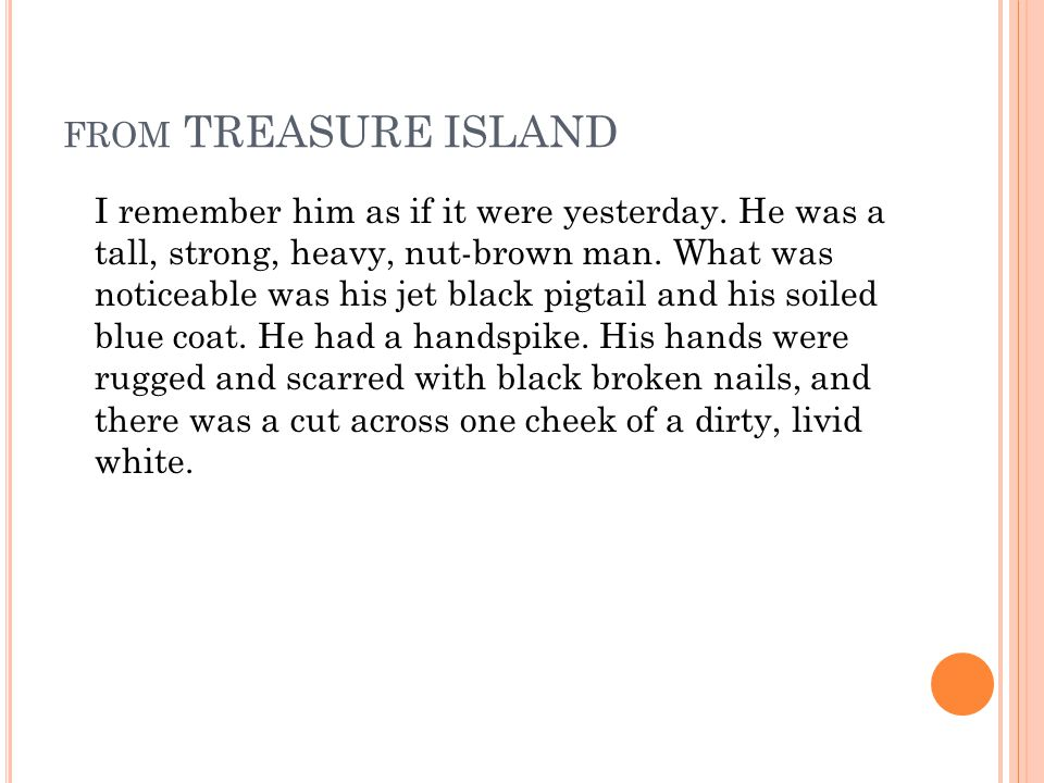 FROM TREASURE ISLAND I remember him as if it were yesterday.