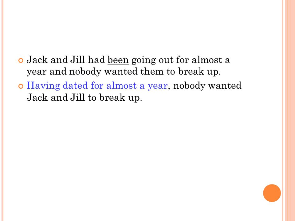 Jack and Jill had been going out for almost a year and nobody wanted them to break up.