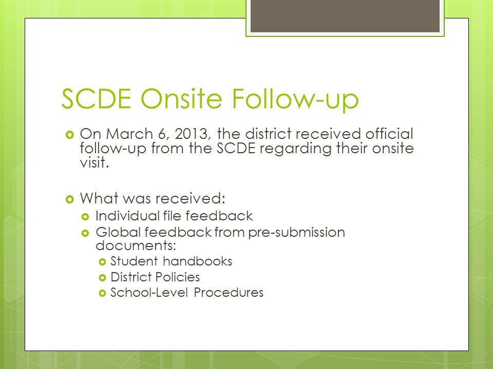 SCDE Onsite Follow-up  Brief overview of the findings:  Commendations:  The SCPCSD offers choice for SWD  OEC appreciates the revised language in the SC Charter School Law re: District Responsibility  General education staff understands IDEA and special education  Offer multiple ways of conducting meetings  District professional development is articulated
