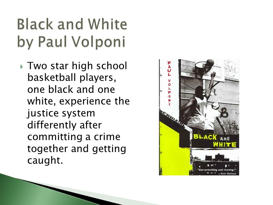  Two star high school basketball players, one black and one white, experience the justice system differently after committing a crime together and getting caught.
