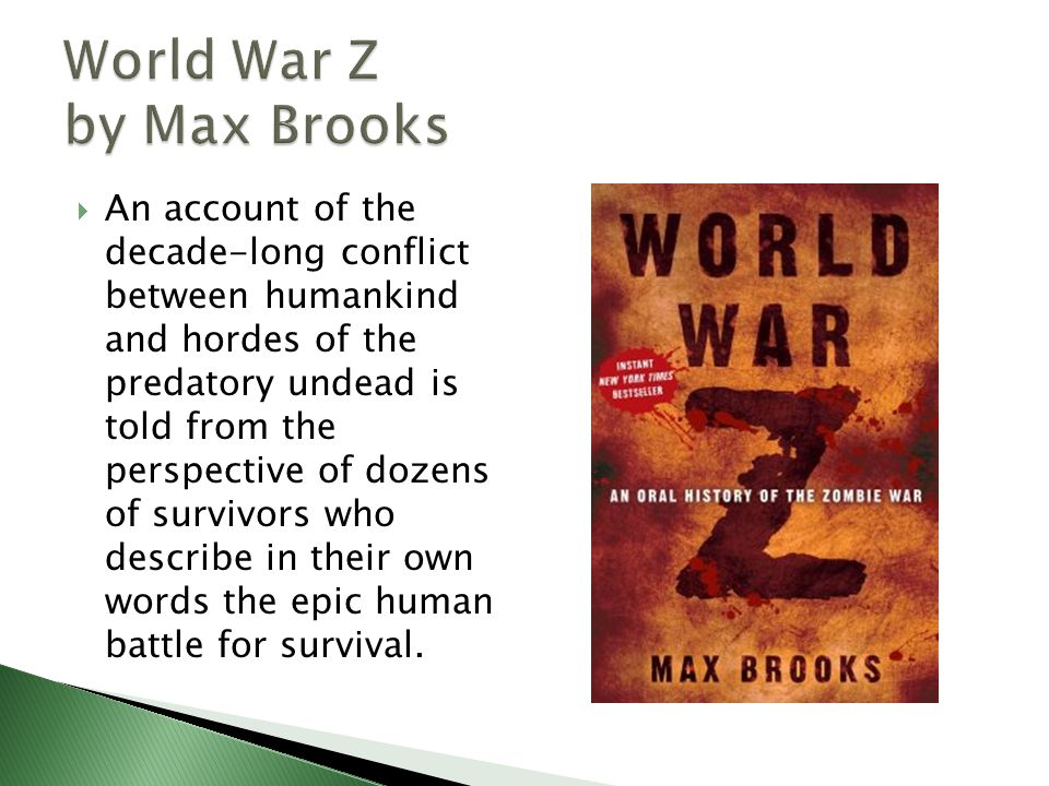  An account of the decade-long conflict between humankind and hordes of the predatory undead is told from the perspective of dozens of survivors who describe in their own words the epic human battle for survival.