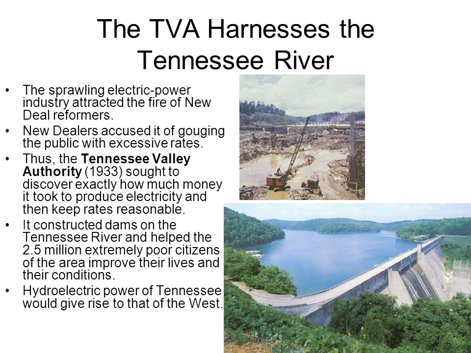 The TVA Harnesses the Tennessee River The sprawling electric-power industry attracted the fire of New Deal reformers.