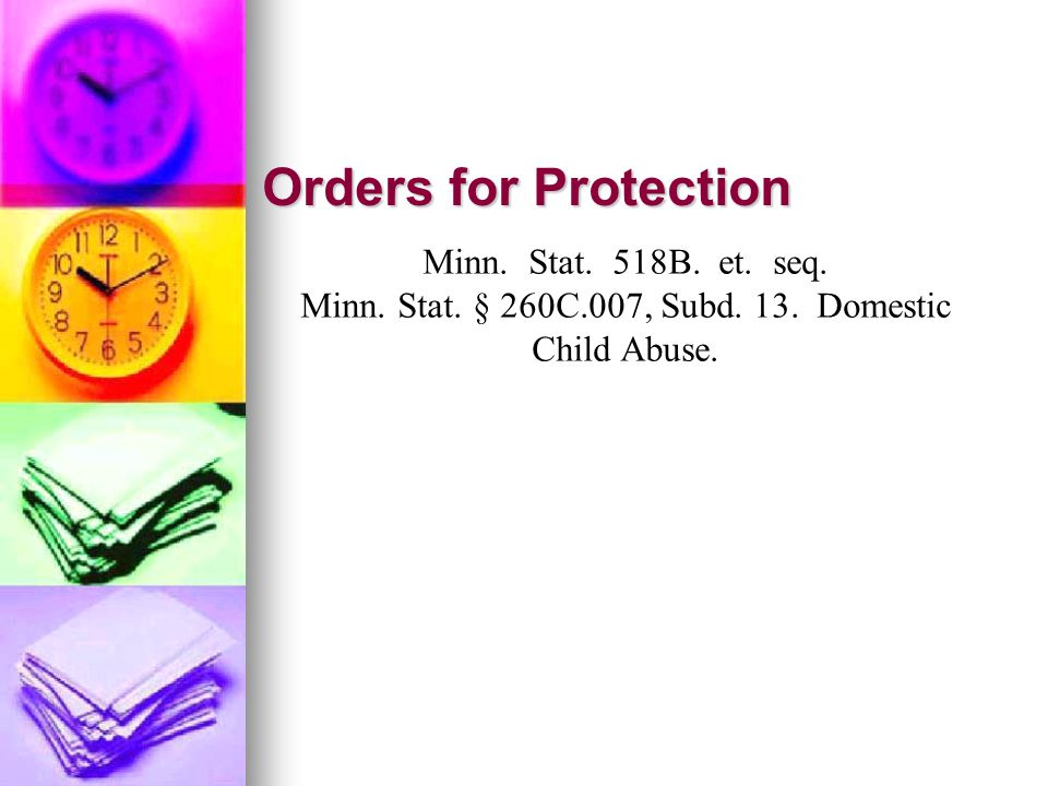 Orders for Protection Minn.Stat. 518B. et. seq. Minn.