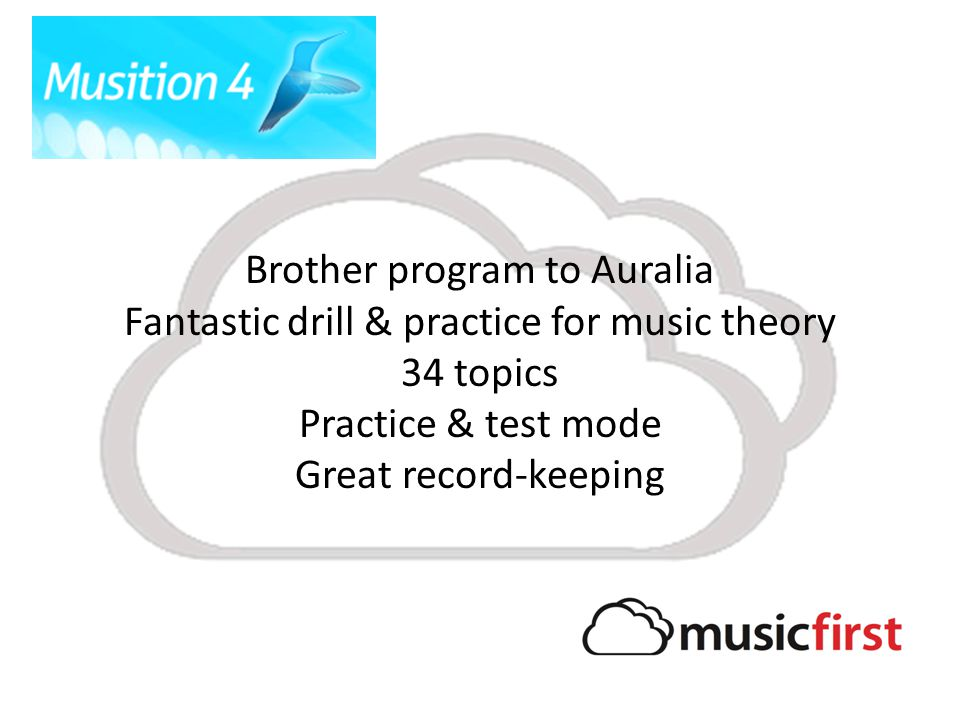 Brother program to Auralia Fantastic drill & practice for music theory 34 topics Practice & test mode Great record-keeping