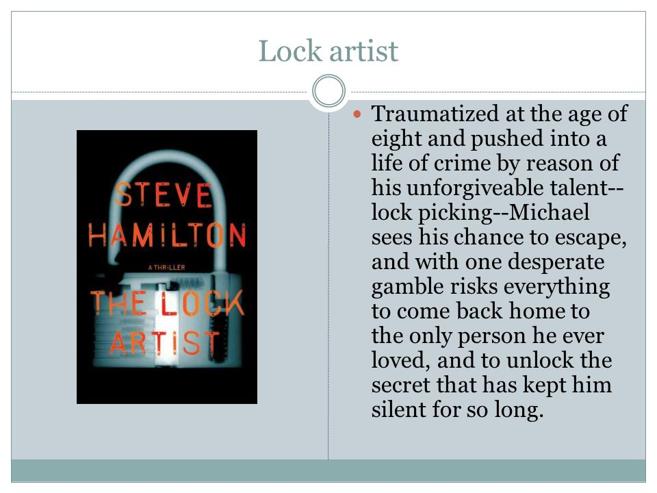 Lock artist Traumatized at the age of eight and pushed into a life of crime by reason of his unforgiveable talent-- lock picking--Michael sees his cha