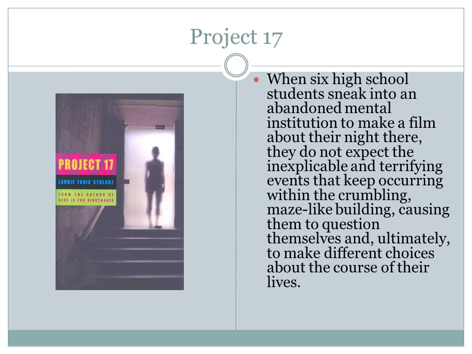 Project 17 When six high school students sneak into an abandoned mental institution to make a film about their night there, they do not expect the ine
