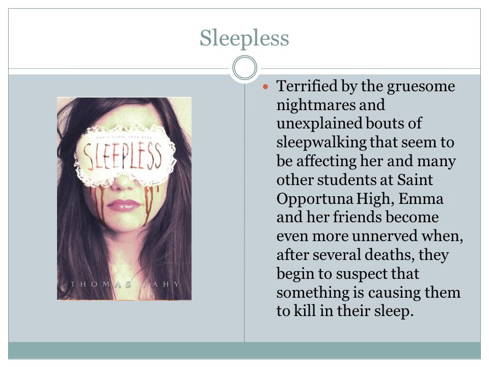 Sleepless Terrified by the gruesome nightmares and unexplained bouts of sleepwalking that seem to be affecting her and many other students at Saint Op