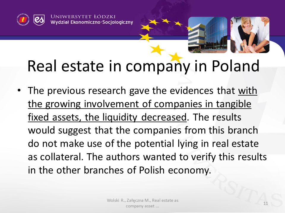 Real estate in company in Poland The previous research gave the evidences that with the growing involvement of companies in tangible fixed assets, the liquidity decreased.