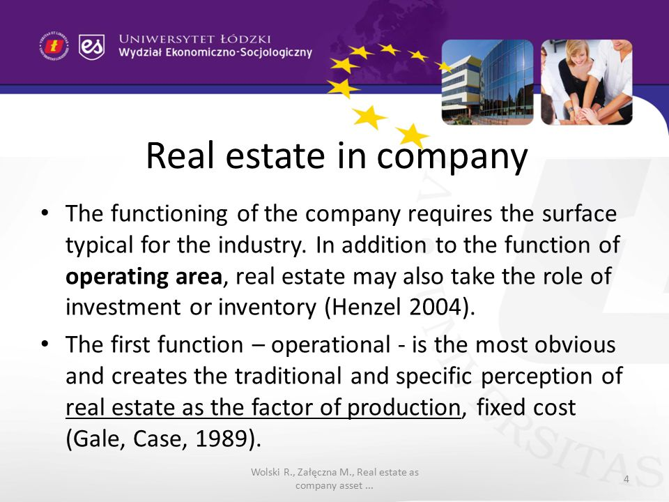 Real estate in company The functioning of the company requires the surface typical for the industry.