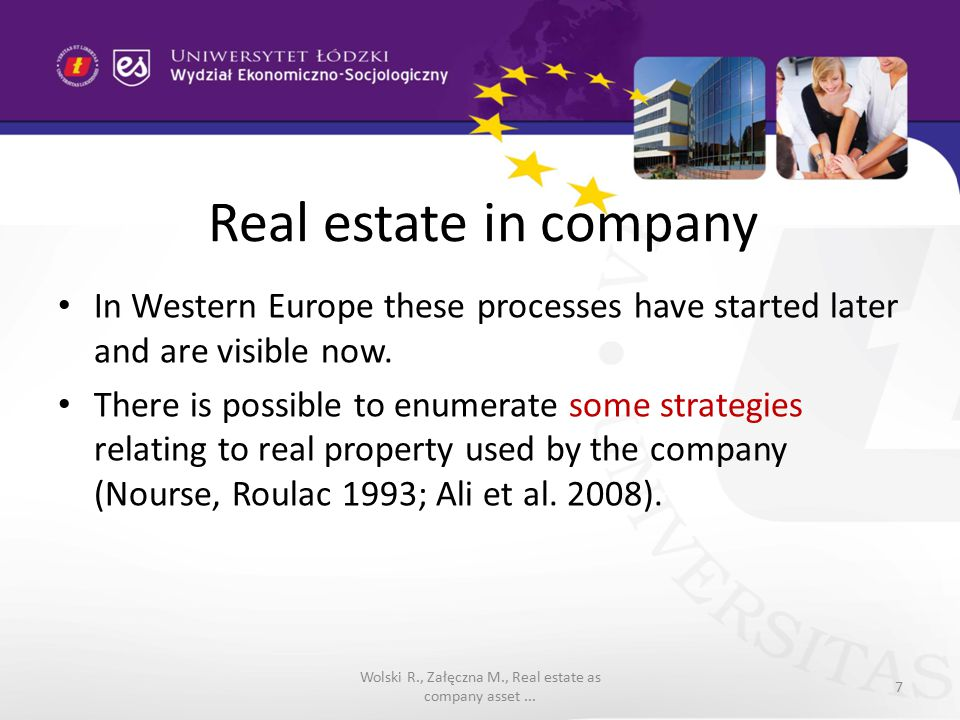 Real estate in company In Western Europe these processes have started later and are visible now.