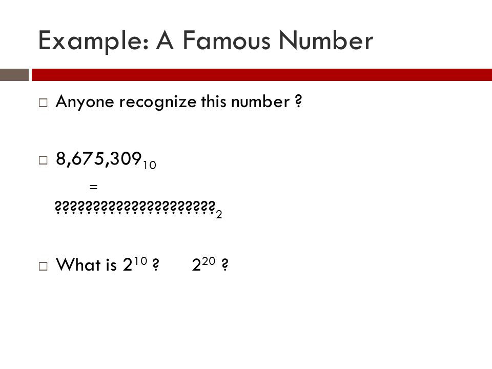 Example: A Famous Number  Anyone recognize this number .
