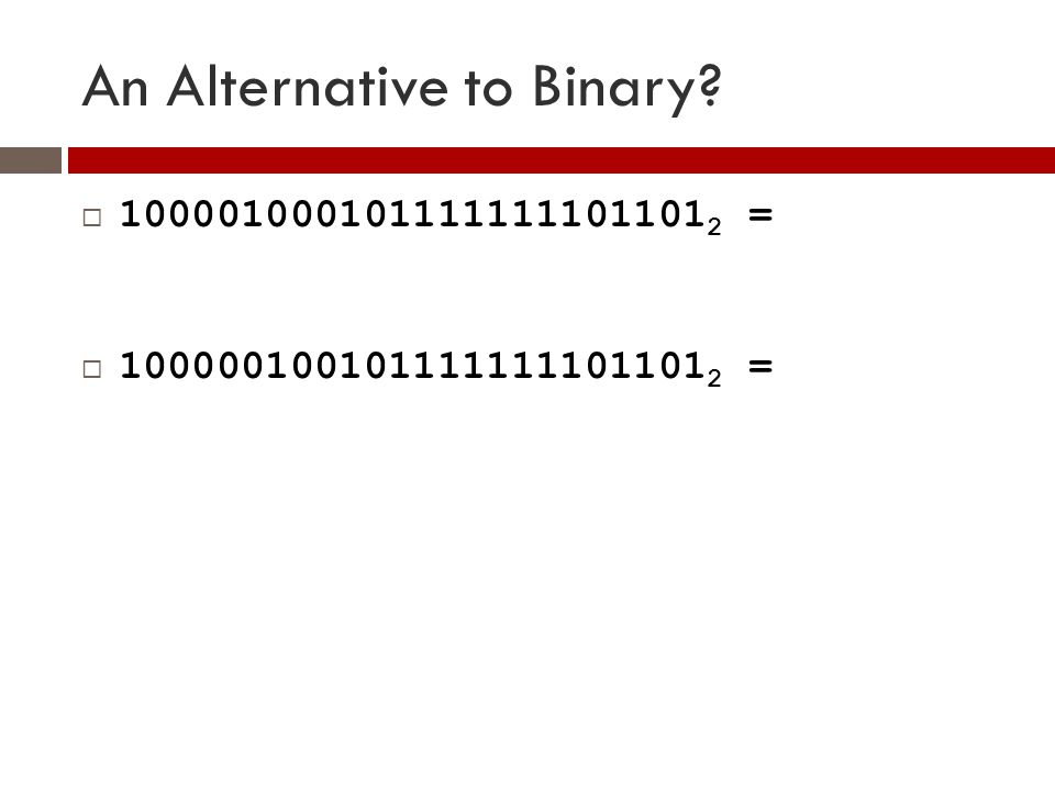 An Alternative to Binary.