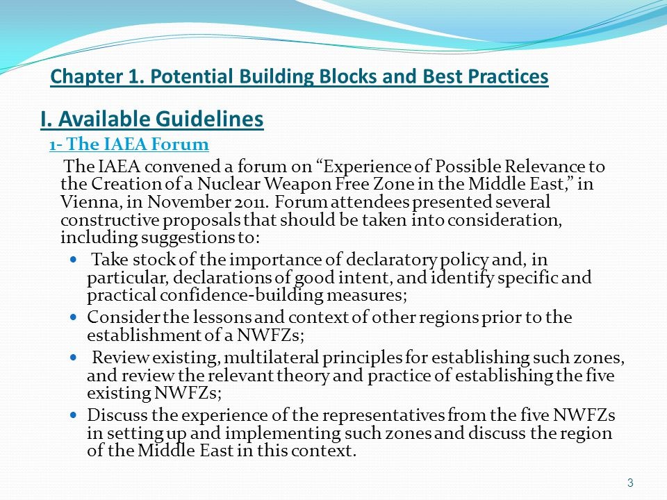 "3 Chapter 1. Potential Building Blocks and Best Practices I. Available Guidelines 1- The IAEA Forum The IAEA convened a forum on ""Experience of Possib"