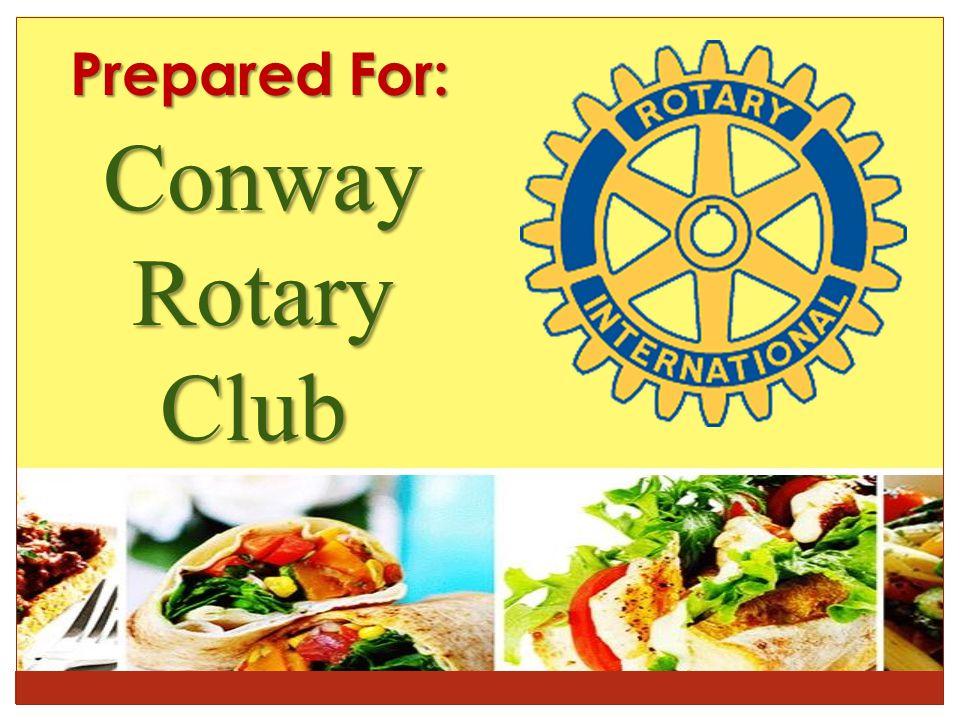 Prepared For: ConwayRotaryClub