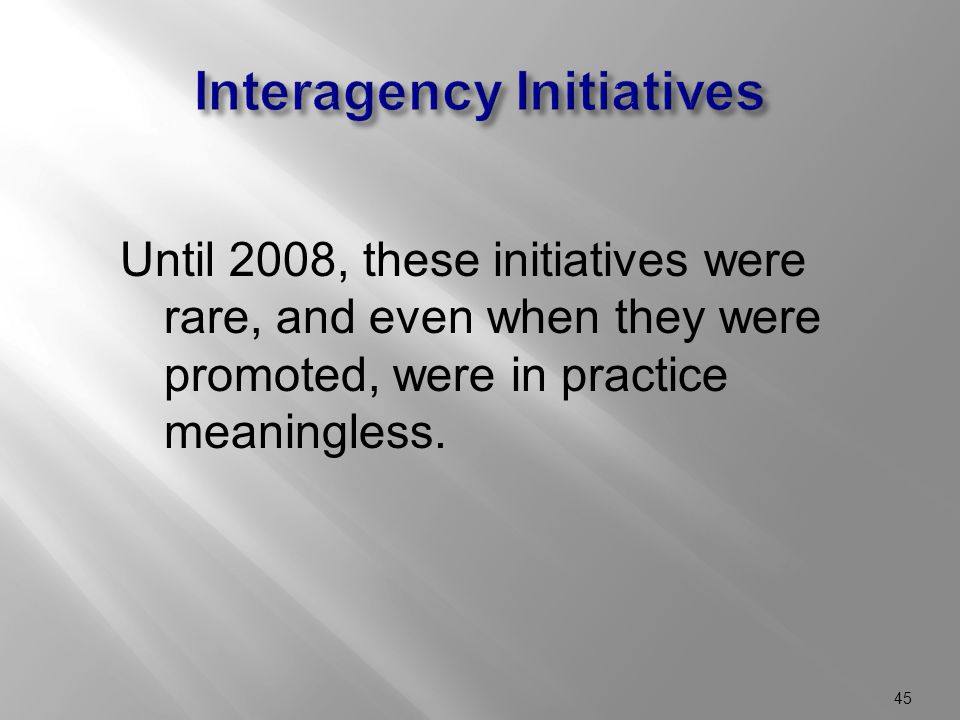 Until 2008, these initiatives were rare, and even when they were promoted, were in practice meaningless.