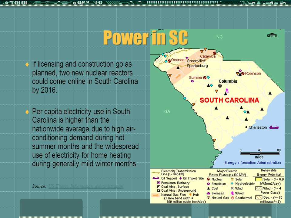 Power in SC  If licensing and construction go as planned, two new nuclear reactors could come online in South Carolina by 2016.
