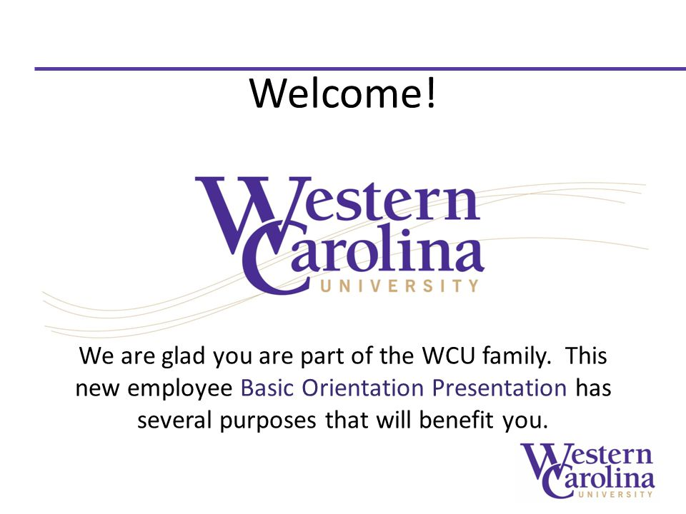 Welcome. We are glad you are part of the WCU family.