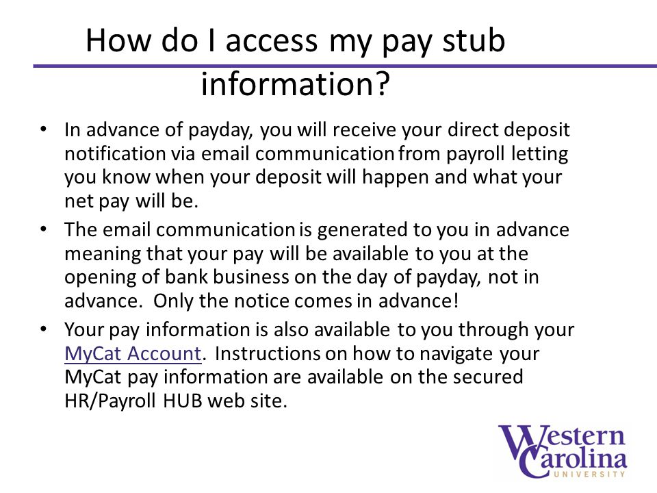 How do I access my pay stub information.