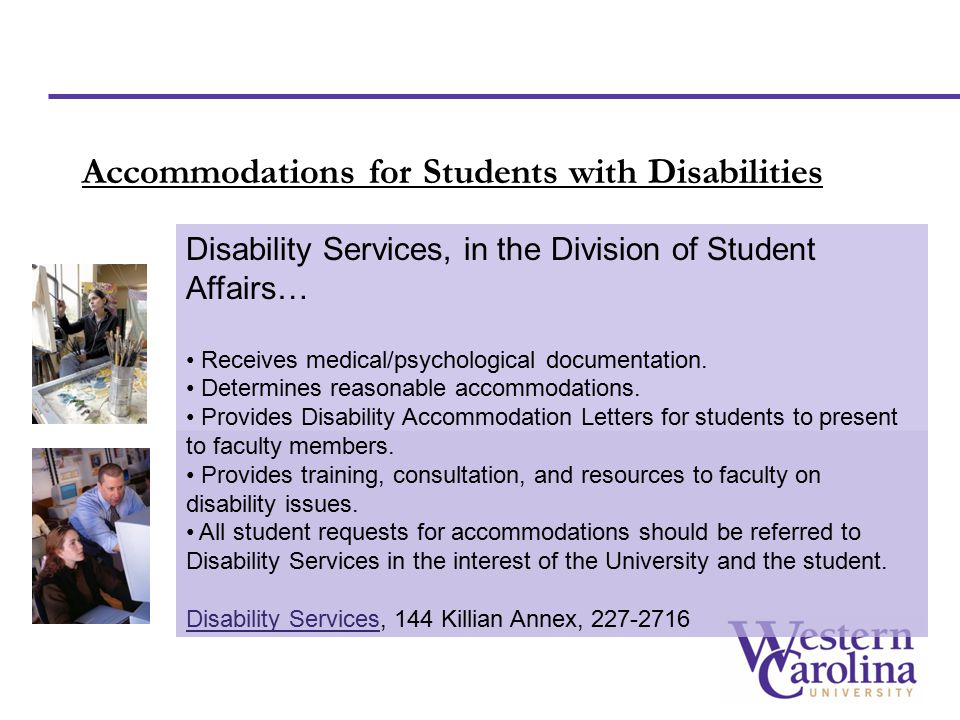Disability Services, in the Division of Student Affairs… Receives medical/psychological documentation.