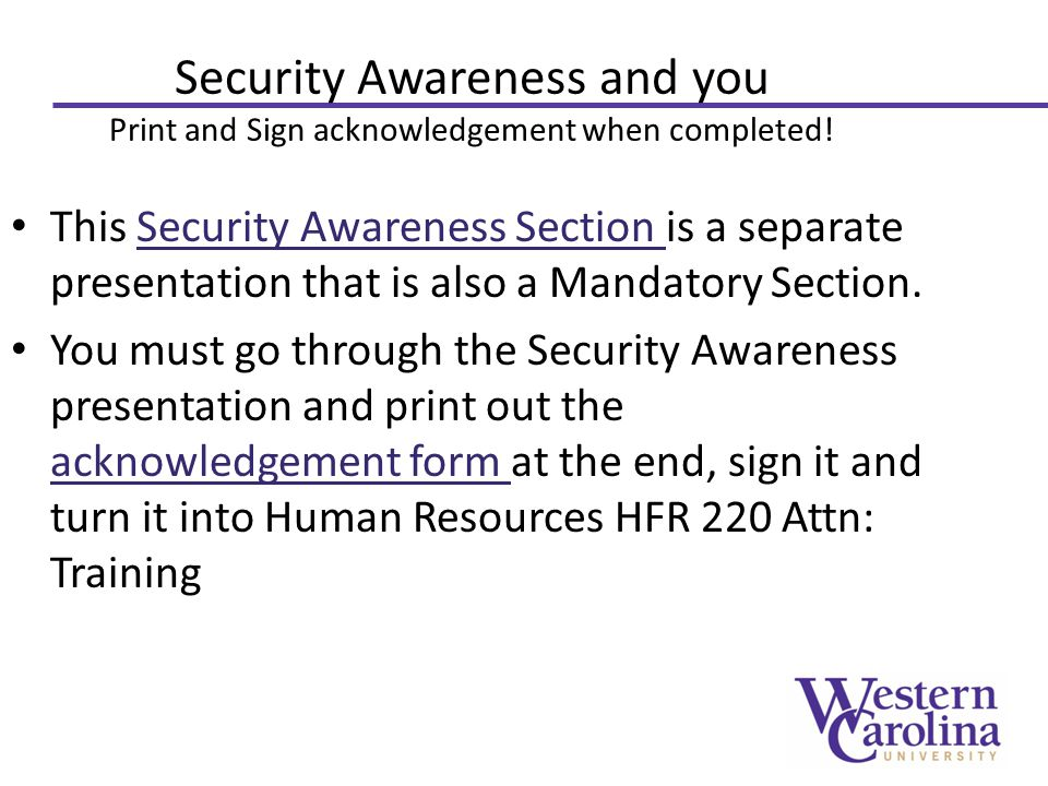 Security Awareness and you Print and Sign acknowledgement when completed.