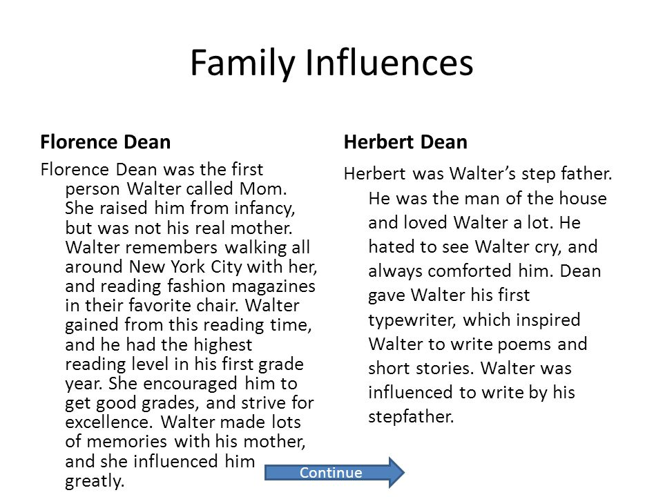 Family Influences Florence DeanHerbert Dean Herbert was Walter's step father. He was the man of the house and loved Walter a lot. He hated to see Walt
