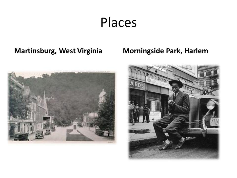 Places Martinsburg, West VirginiaMorningside Park, Harlem
