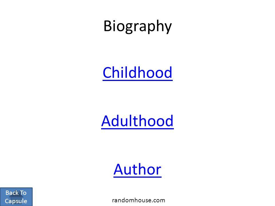 Biography Childhood Adulthood Author Back To Capsule randomhouse.com