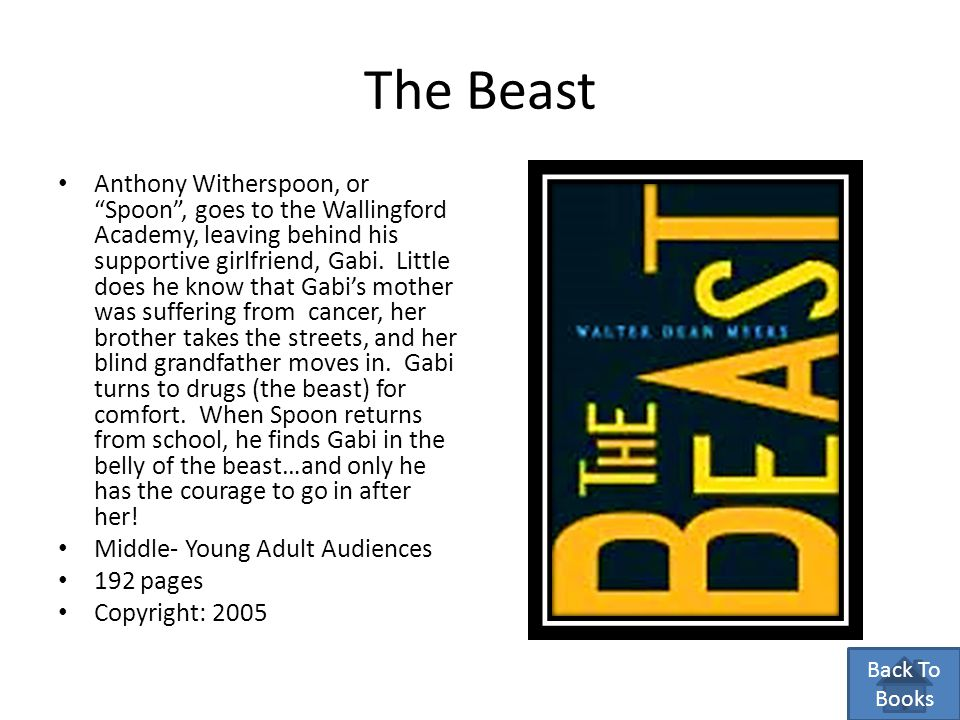 The Beast Anthony Witherspoon, or Spoon , goes to the Wallingford Academy, leaving behind his supportive girlfriend, Gabi.