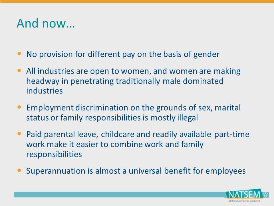 And now… No provision for different pay on the basis of gender All industries are open to women, and women are making headway in penetrating tradition