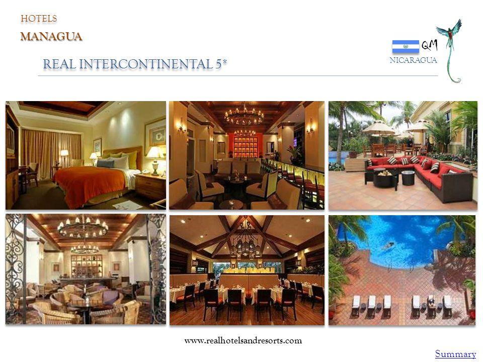 REAL INTERCONTINENTAL 5* QM NICARAGUA HOTELS MANAGUA www.realhotelsandresorts.com Summary