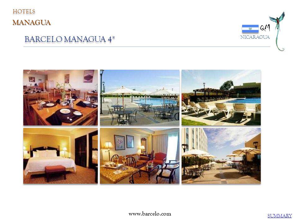 BARCELO MANAGUA 4* QM NICARAGUA SUMMARY www.barcelo.com HOTELS MANAGUA