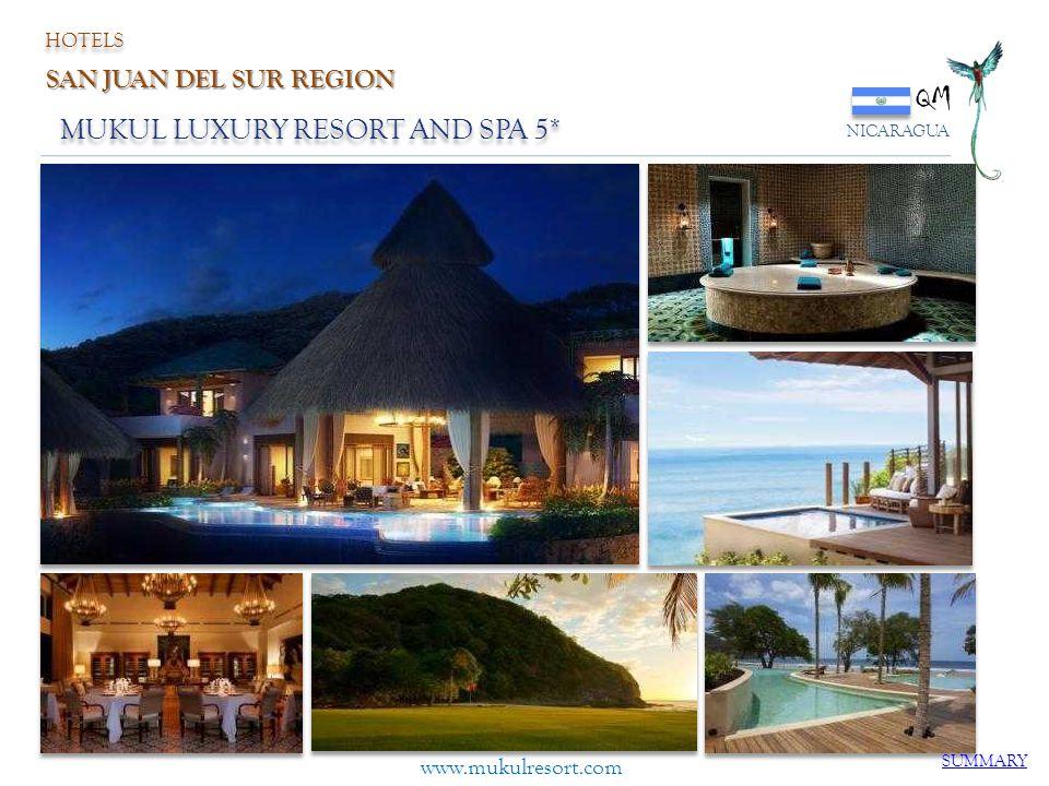 MUKUL LUXURY RESORT AND SPA 5* QM NICARAGUA www.mukulresort.com SUMMARY HOTELS SAN JUAN DEL SUR REGION
