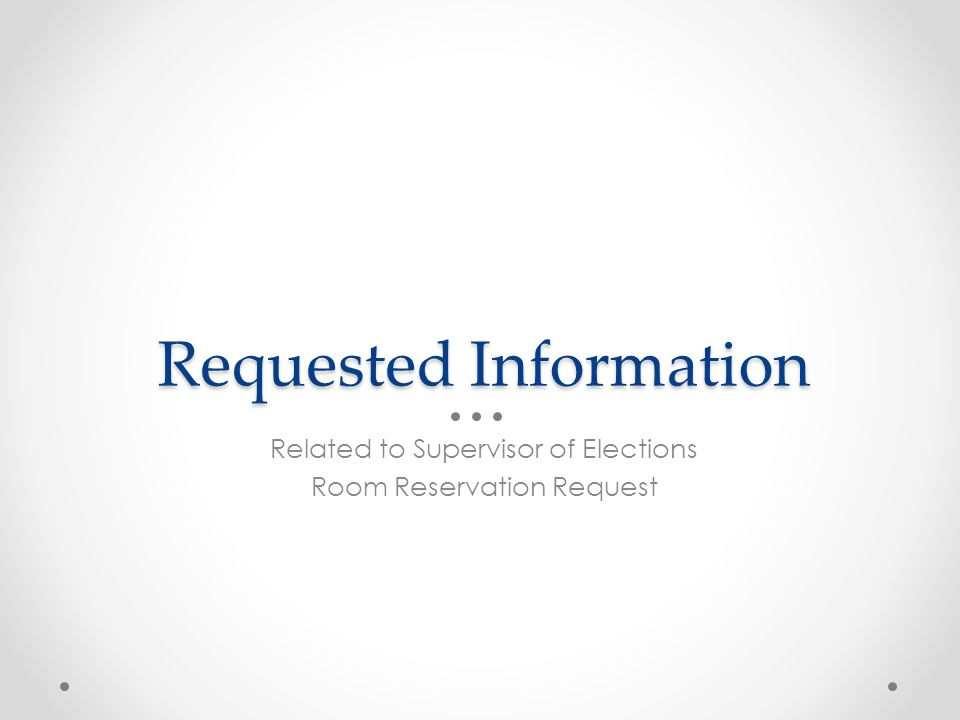 Requested Information Related to Supervisor of Elections Room Reservation Request