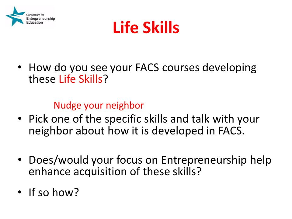 Life Skills How do you see your FACS courses developing these Life Skills.