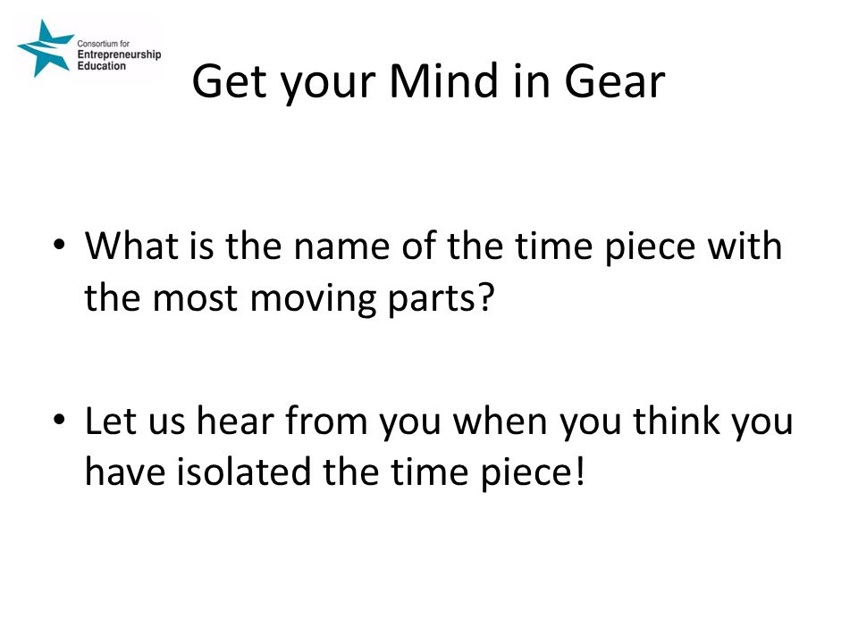 Get your Mind in Gear What is the name of the time piece with the most moving parts.