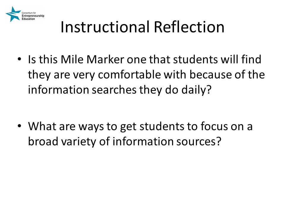 Instructional Reflection Is this Mile Marker one that students will find they are very comfortable with because of the information searches they do daily.