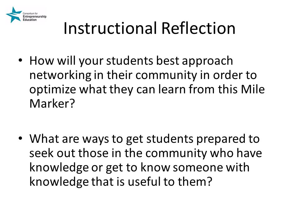 Instructional Reflection How will your students best approach networking in their community in order to optimize what they can learn from this Mile Marker.