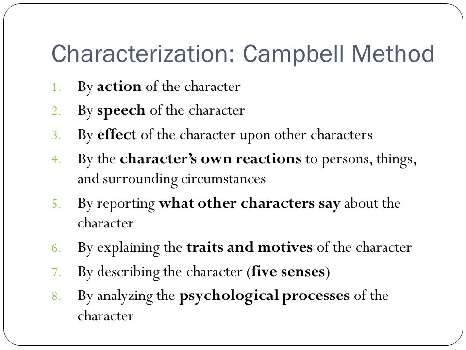 Characterization: Campbell Method 1. By action of the character 2.