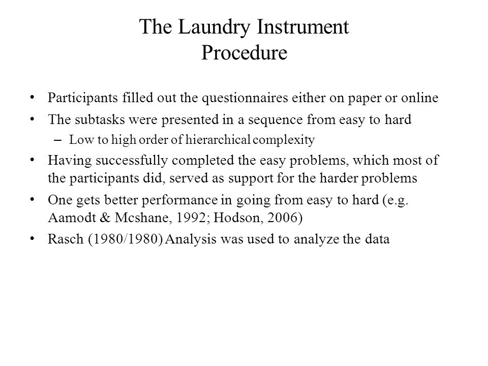The Laundry Instrument Procedure Participants filled out the questionnaires either on paper or online The subtasks were presented in a sequence from e