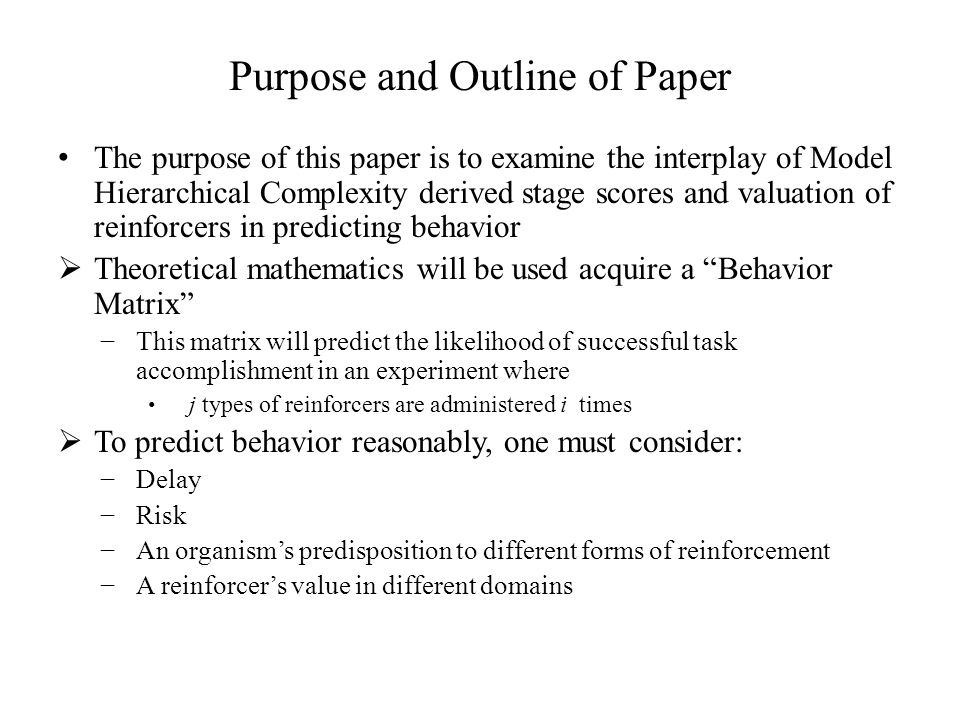 Purpose and Outline of Paper The purpose of this paper is to examine the interplay of Model Hierarchical Complexity derived stage scores and valuation