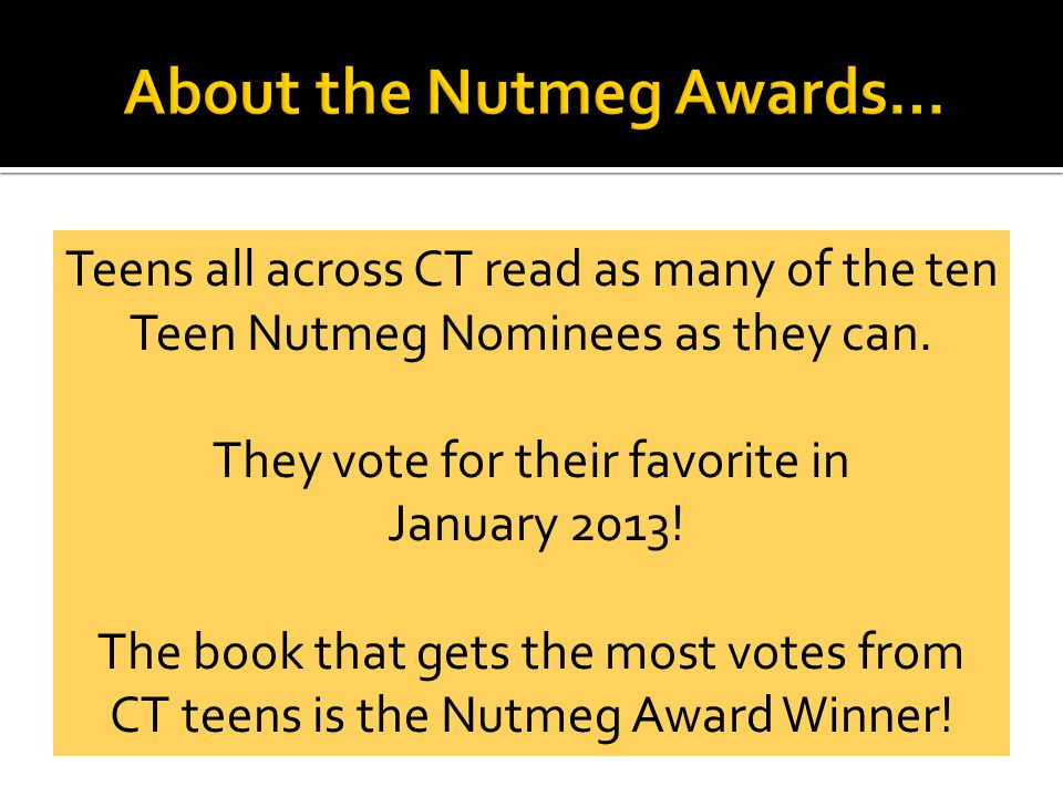 Teens all across CT read as many of the ten Teen Nutmeg Nominees as they can.
