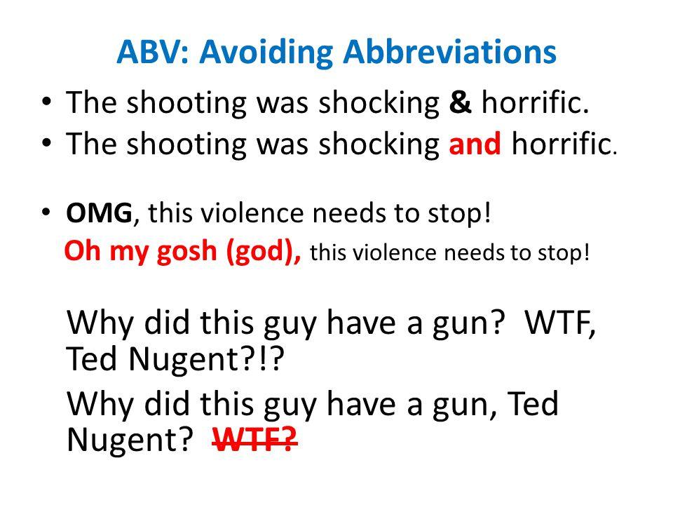 ABV: Avoiding Abbreviations The shooting was shocking & horrific.