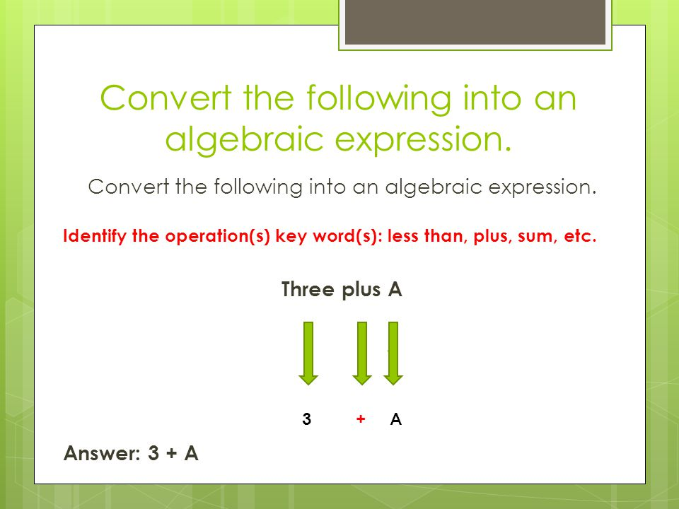 Additional Practice.Write an algebraic expression for each of the following… 1.
