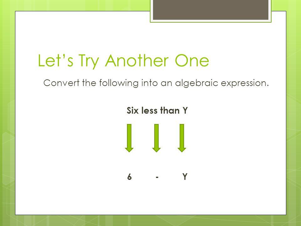 Actually… 6-y is incorrect.