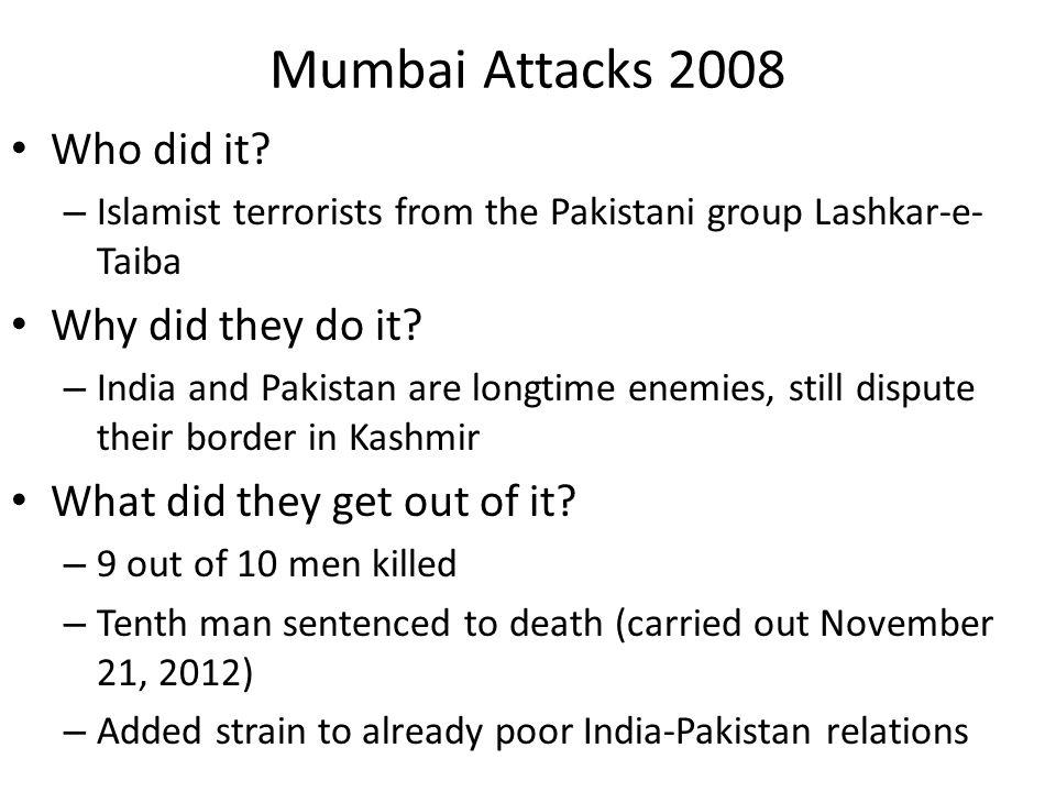 Mumbai Attacks 2008 Who did it.