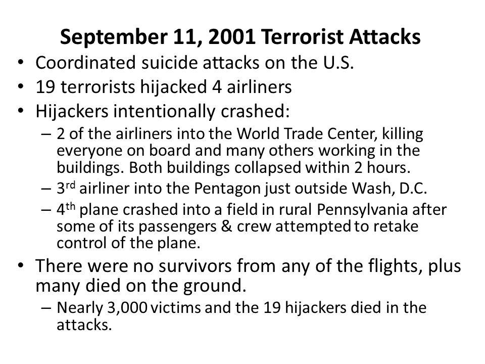 September 11, 2001 Terrorist Attacks Coordinated suicide attacks on the U.S.