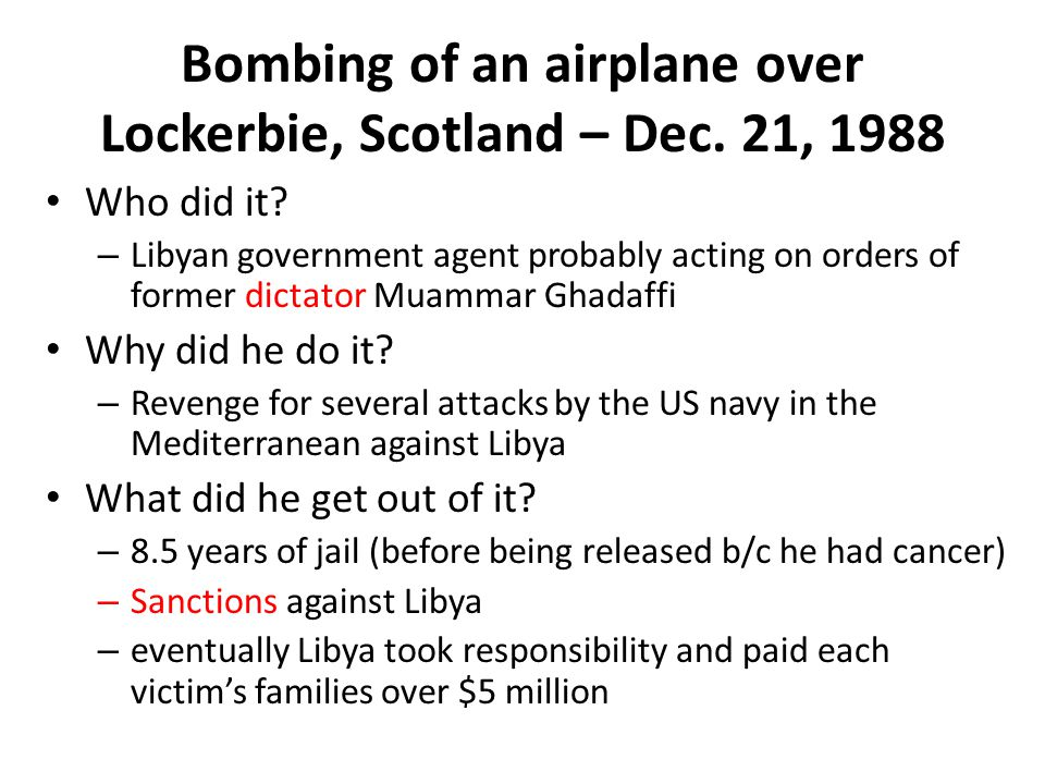 Bombing of an airplane over Lockerbie, Scotland – Dec.